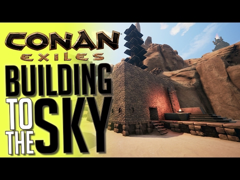 Conan Exiles - Building To The Sky! - Sky Tower Built - Conan Exiles Gameplay Highlights