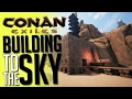 Conan Exiles - Building To The Sky! - Sky Tower Built - Conan Exiles Gameplay Highlights