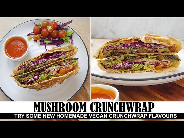 Homemade Vegan Crunchwrap - Mushroom Crunchwrap Supreme