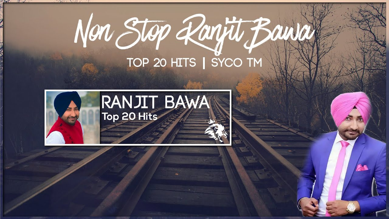 Non-Stop Ranjit Bawa | Top Best Hits | Syco TM