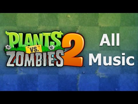 All Plants vs Zombies 2 Music