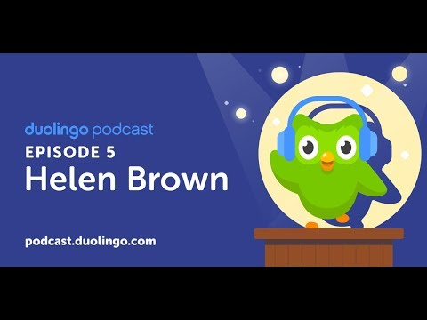 Duolingo Spanish Podcast, Episode 5: Helen Brown