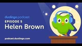 Duolingo Spanish Podcast, Episode 5: Helen Brown