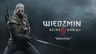 """Wiedźmin 3 : Dziki Gon #17 """"Sierociniec"""" 720p"""