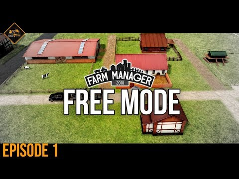 WE WANT TO BE FREE, TO DO WHAT WE WANNA DO | Farm Manager 2018 gameplay ep 1