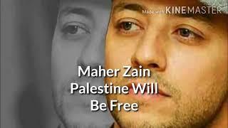 Maher Zain Palestine will be free (Lyric)