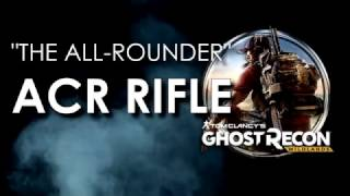 """THE ALL ROUNDER"" - ACR ASSAULT RIFLE + 50 ROUND MAG LOCATION IN WILDLANDS"