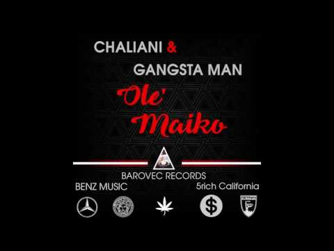 Chaliani & Gangsta Man -  Ole, Maiko