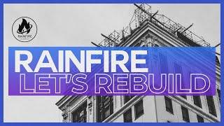 RainFire, Let's Rebuild! www.RainFireChurch.org