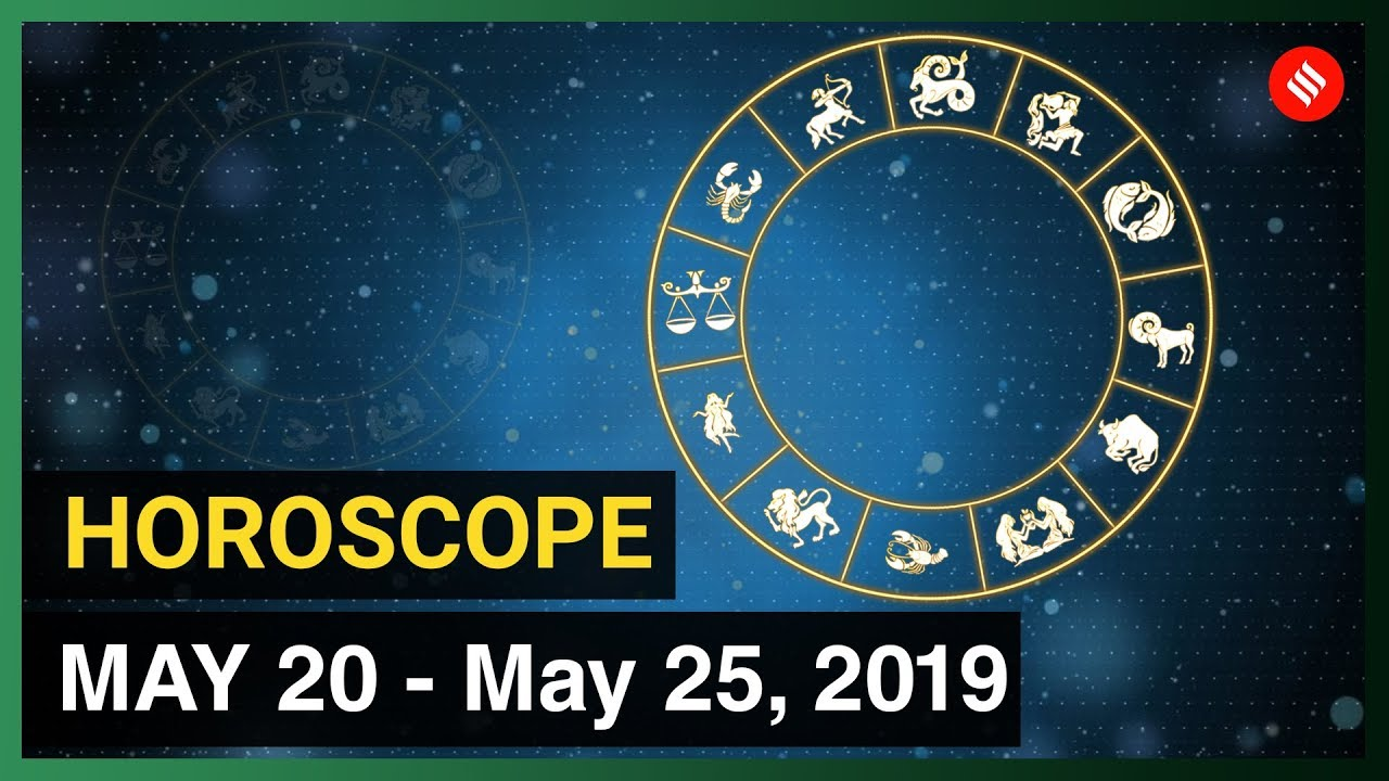 Today's Horoscope: Your week Ahead (20 - 25 May 2019)