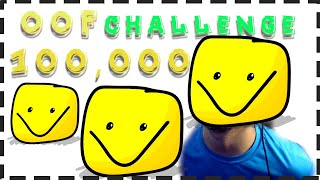 ⭕😝 ROBLOX CHALLENGE: SAYING OOF 100,000 TIMES😵 -PART 4-