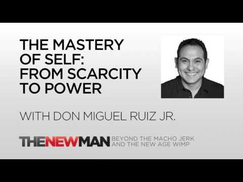 Don Miguel Ruiz Jr. | The Mastery Of Self: Scarcity To Power | The New Man Podcast with Tripp Lanier
