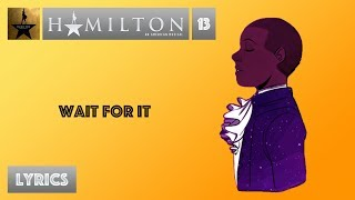 #13 Hamilton - Wait For It [[VIDEO LYRICS]]