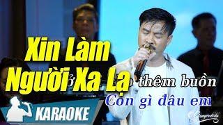 Xin Làm Người Xa Lạ Karaoke Quang Lập (Tone Nam) | Nhạc Vàng Bolero Karaoke
