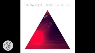 Watch Ra Ra Riot Dance With Me video