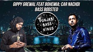 Gippy Grewal Feat Bohemia: Car Nachdi [ Bass Boosted ] | Jaani, B Praak | Parul Yadav | Latest Song