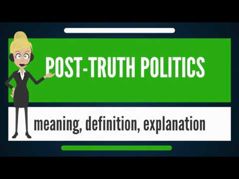 What is POST-TRUTH POLITICS? What does POST-TRUTH POLITICS mean? POST-TRUTH POLITICS meaning