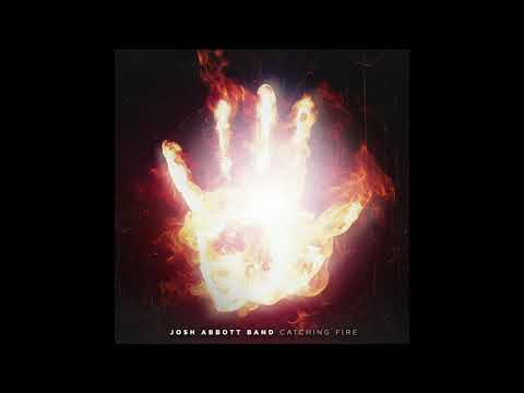 Josh Abbott Band - Catching Fire (Official Audio) Mp3