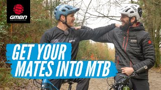 Why You Should Get Your Mates Into Riding Mountain Bikes