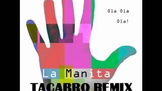 La Manita - Ola Ola Ola (TACABRO REMIX)