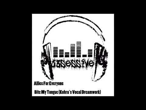 Allies For Everyone - Bite My Tongue (Kohra's Vocal Dreamwork)