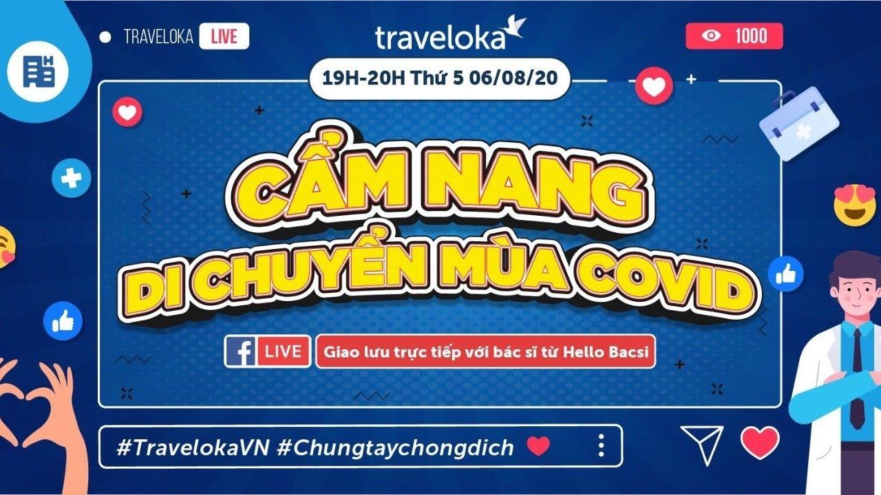 """TRAVELOKA LIVE – CHUYÊN ĐỀ ĐẶC BIỆT: """"Cầm nang di chuyển an toàn mùa Covid"""""""