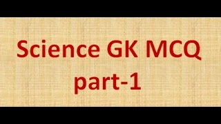Science GK Questions and Answers Part 1