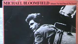Michael Bloomfield: Hard Place & The Ground