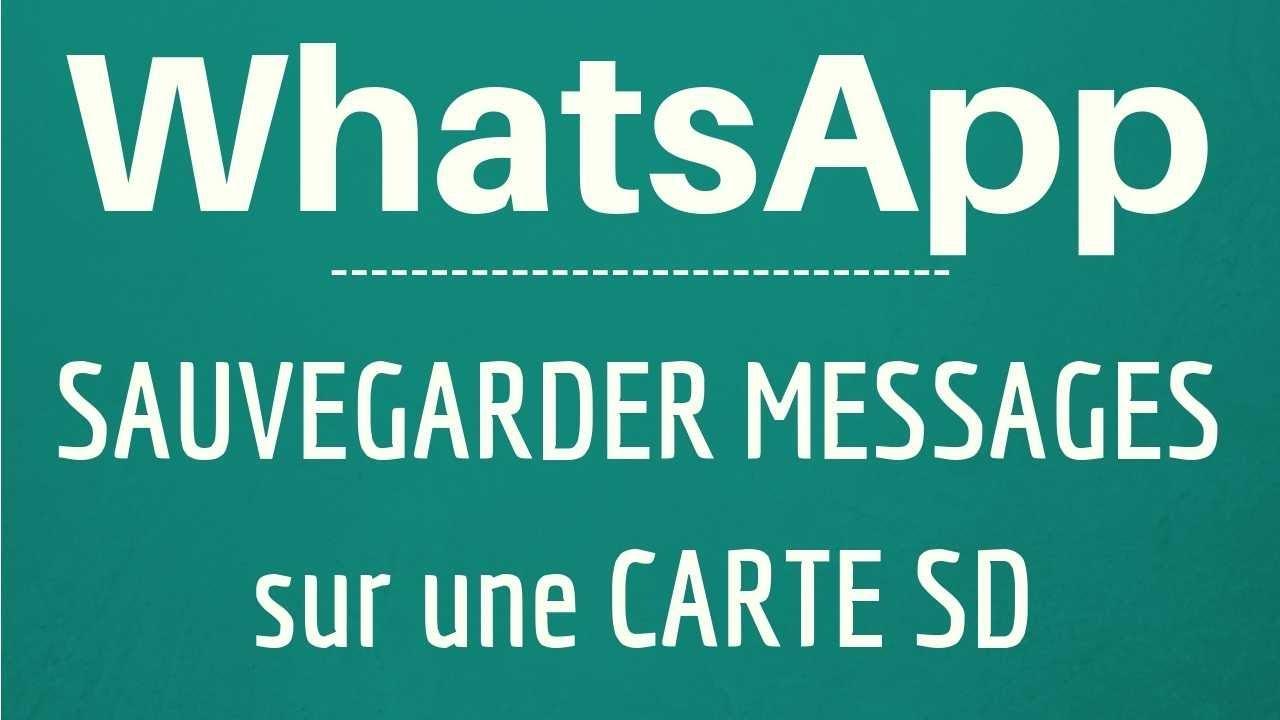 enregistrer photo whatsapp sur carte sd SAUVEGARDER message WhatsApp sur une CARTE SD, comment y exporter