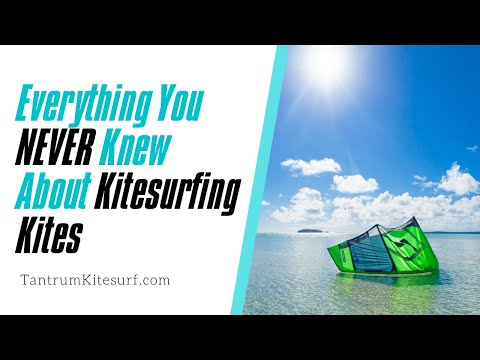 Everything you NEVER knew about kitesurfing kites