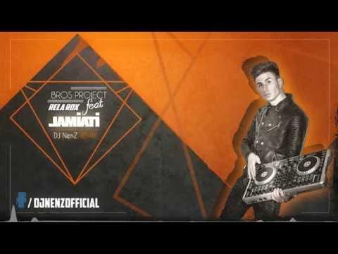 Bros Project feat. Rela Rox - Jamiati (DJ NenZ Remix)