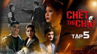 Chết Thì Chịu Tập 5 - Việt Hương