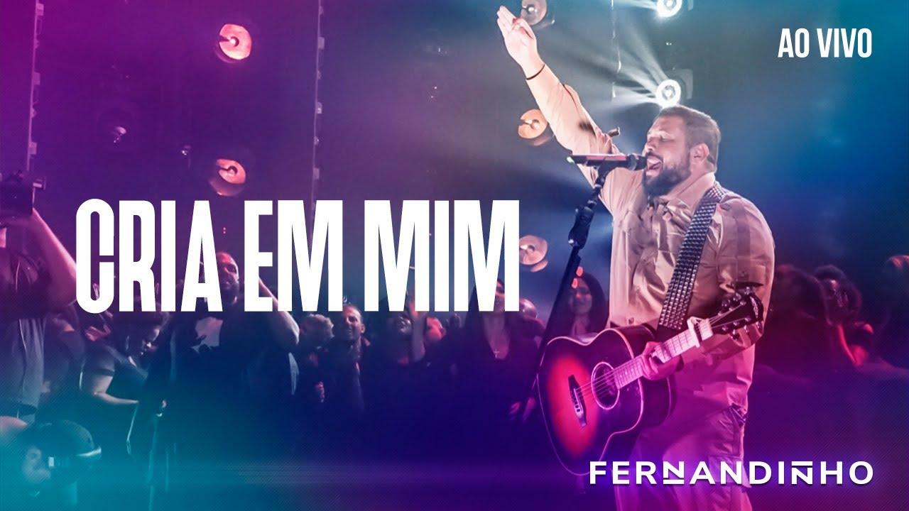 FERNANDINHO | CRIA EM MIM [AO VIVO - NOVO ÁLBUM]