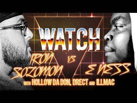 WATCH: IRON SOLOMON vs E NESS with HOLLOW DA DON, DRECT and ILLMAC