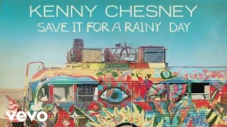 Kenny Chesney - Save It for a Rainy Day (Audio)