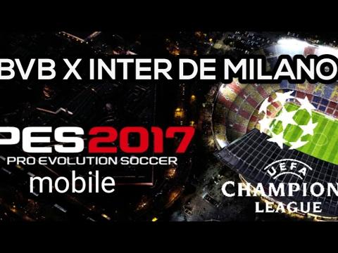 Pes2017 mobile- meu time BORUSSIA x INTER DE MILANO/ PRIMEIRO VÍDEO DO CANAL