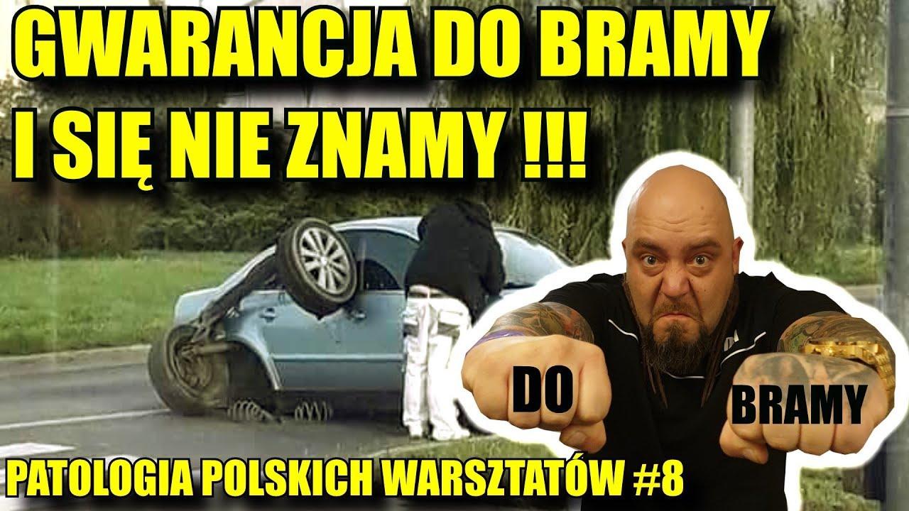 GWARANCJA DO BRAMY I SIĘ NIE ZNAMY. Patologia Polskich Warsztatów #8