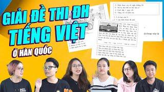 Rơi mất não! Làm đề Tiếng Việt thi Đại học ở Hàn Quốc 2019