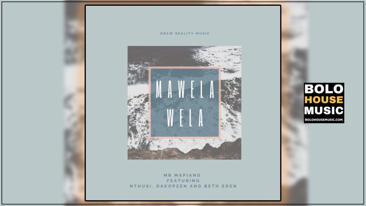 Mr Mapiano - Mawela Wela ft Nthusi x Dakopzen & Beth Eden (Amapiano 2020)