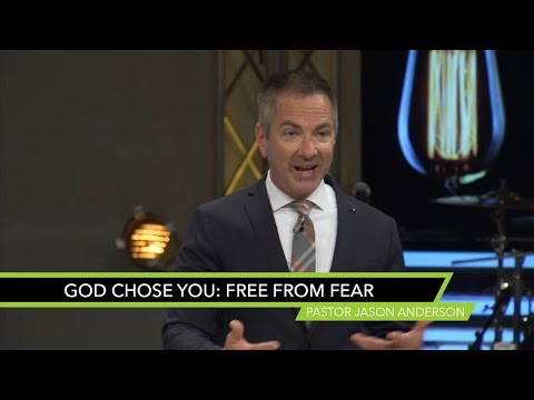 God Chose You: Free from Fear - Sermon by Pastor Jason Anderson