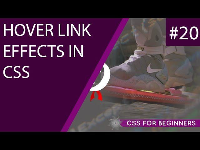 CSS Tutorial For Beginners 20 - Hover, Active & Visited Effects