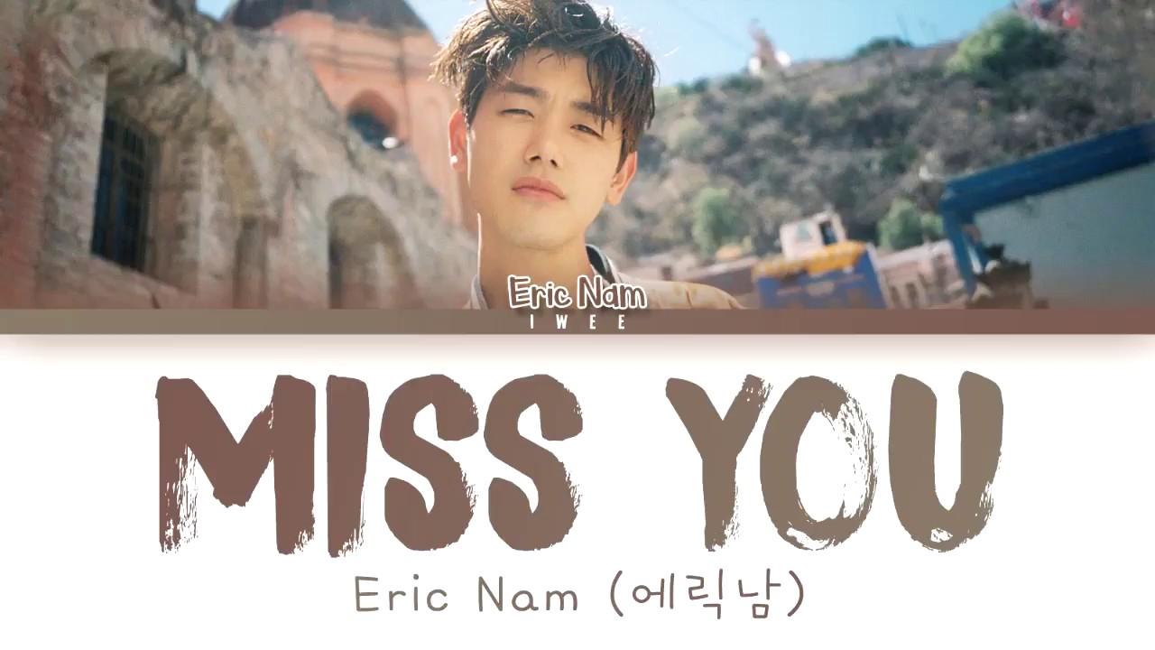 Eric Nam (에릭남) - Miss You (Han|Rom|Eng) Color Coded Lyrics/한국어 가사
