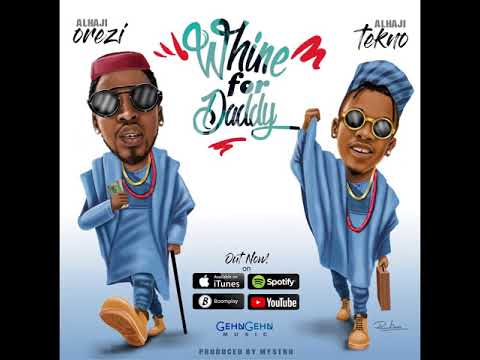 Orezi Ft Tekno - Whine For Daddy