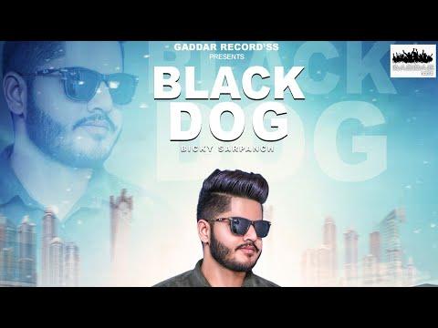BLACK DOG (FULL SONG) | BICKY SARPANCH || SEHZADE || GADDAR Record'ss || Punjabi Song 2K18