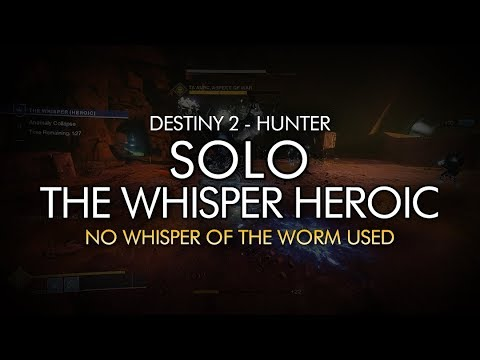 Solo Heroic The Whisper w/ No Whisper of the Worm