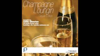 Champagne Loungin Deluxe Edition Mix By Eddie Silverton