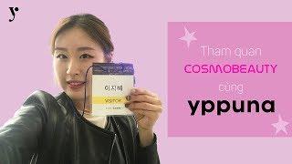 Cùng Yppuna Tham Quan Hội Chợ Làm Đẹp Hàn Quốc 2018   COSMOBEAUTY 2018