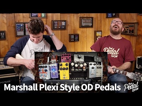 That Pedal Show – Do You Think I'm Plexi? Wampler, Lovepedal, JHS, Fire & Rothwell