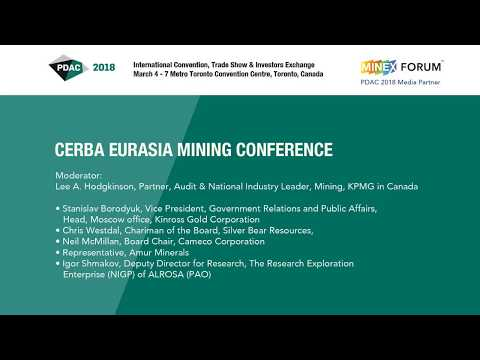PDAC 2018 - CERBA EURASIA MINING CONFERENCE - Session 2
