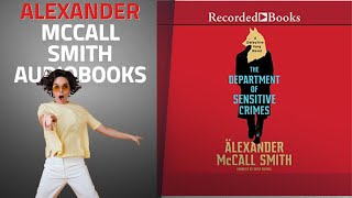 Listen To Top 10 Alexander Mccall Smith Audiobooks, Starring: The Department of Sensitive Crimes: A